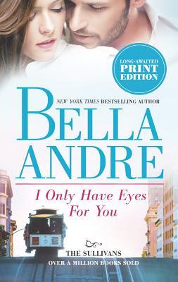 I Only Have Eyes For You (The Sullivans), Bella Andre