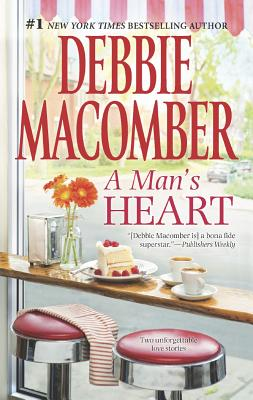 A Man's Heart: The Way to a Man's HeartHasty Wedding (That Special Woman!), Debbie Macomber