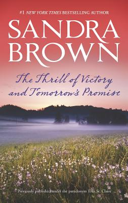 The Thrill of Victory and Tomorrow's Promise, Sandra Brown