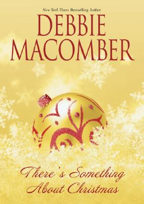 There's Something About Christmas, Macomber, Debbie