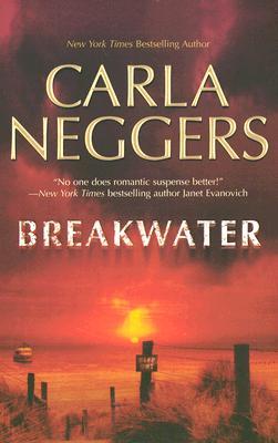 Breakwater (Mira Romantic Suspense), CARLA NEGGERS