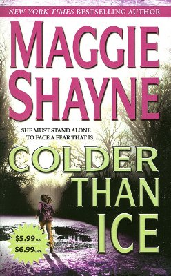 Colder Than Ice (Mira Romantic Suspense), MAGGIE SHAYNE