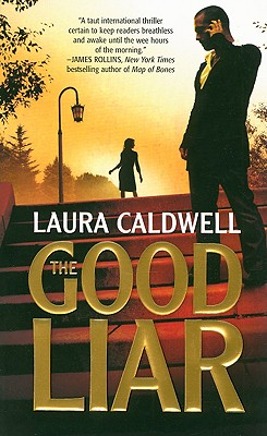 The Good Liar, LAURA CALDWELL