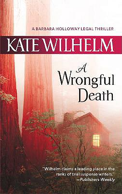 A Wrongful Death (Barbara Holloway Novels), KATE WILHELM