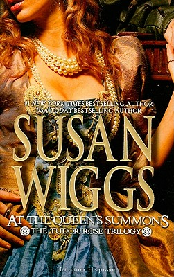 At the Queen's Summons (The Tudor Rose Trilogy), Susan Wiggs