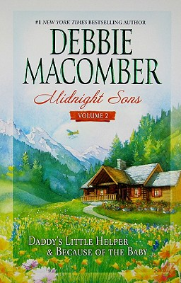 Midnight Sons, Vol. 2: Daddy's Little Helper / Because of the Baby, DEBBIE MACOMBER