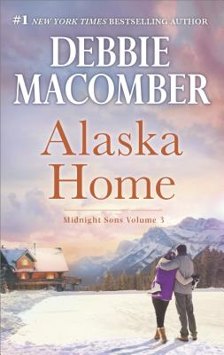 Image for Alaska Home: Falling for Him Ending in Marriage Midnight Sons and Daughters