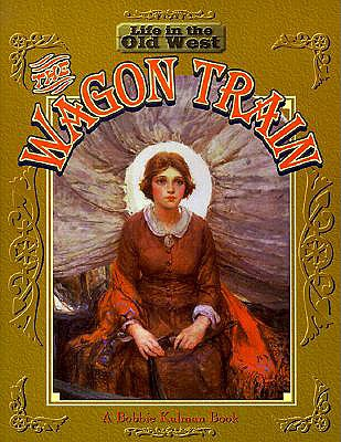Image for Wagon Train (Life in the Old West)