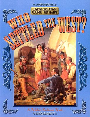 Image for Who Settled the West? (Life in the Old West)