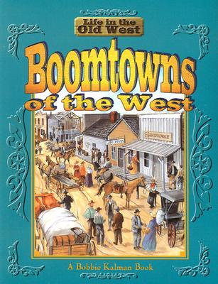 Image for Boomtowns of the West (Life in the Old West)