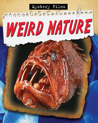 Image for Weird Nature # Mystery Files