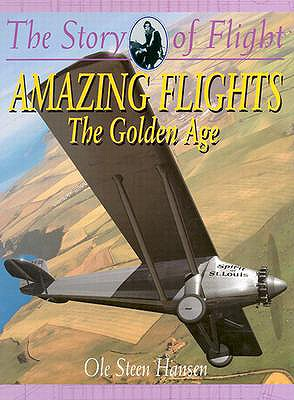 Image for Amazing Flights: The Golden Age (The Story of Flight)