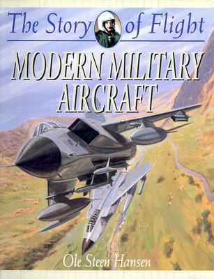 Modern Military Aircraft (Story of Flight (Paperback)), Hansen, Ole Steen