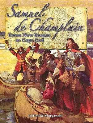 Image for Samuel de Champlain: From New France to Cape Cod (In the Footsteps of Explorers)