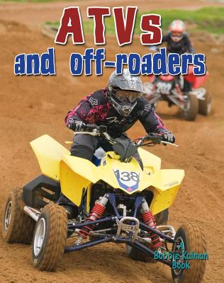 ATVs and Off-Roaders (Vehicles on the Move), Peppas, Lynn