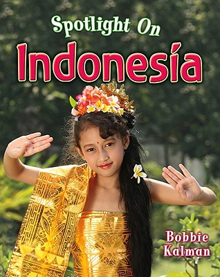 Spotlight on Indonesia, Bobbie Kalman