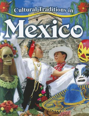 Cultural Traditions in Mexico # Cultural Traditions in My World, Lynn Peppas