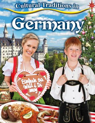 Cultural Traditions in Germany (Cultural Traditions in My World), Peppas, Lynn
