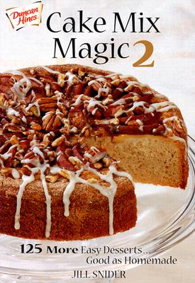 Image for Cake Mix Magic 2: 125 More Easy Desserts ... Good as Homemade