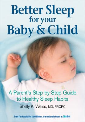 Better Sleep For Your Baby And Child, Shelly K Weiss