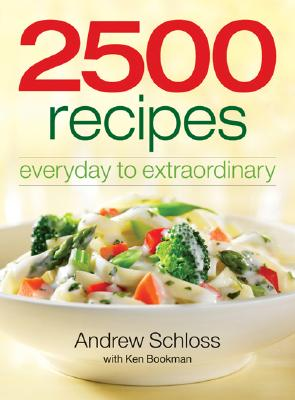 Image for 2500 RECIPES: Everyday To Extraordinary