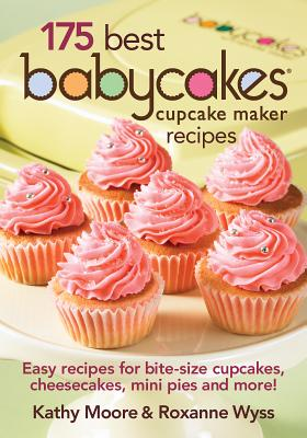 Image for 175 Best Babycakes Cupcake Maker Recipes  Easy Recipes for Bite-Size Cupcakes, Cheesecakes, Mini Pies and More!