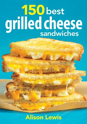 Image for 150 Best Grilled Cheese Sandwiches