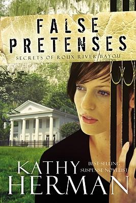 Image for False Pretenses: A Novel (Secrets of Roux River Bayou)