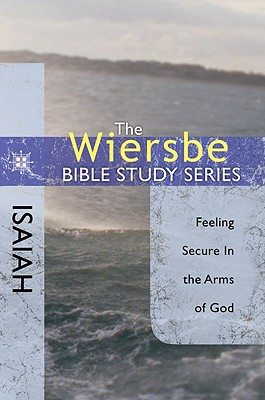 Image for The Wiersbe Bible Study Series: Isaiah: Feeling Secure in the Arms of God