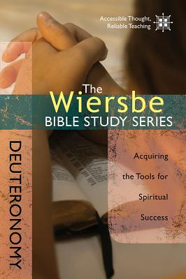 Image for The Wiersbe Bible Study Series: Deuteronomy: Acquiring the Tools for Spiritual Success
