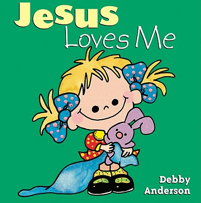 Jesus Loves Me (Cuddle and Sing Board Book), Anderson, Debby [Illustrator]