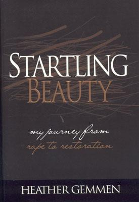 Image for Startling Beauty: My Journey From Rape to Restoration