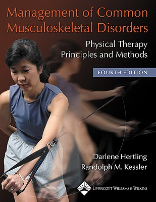 Management of Common Musculoskeletal Disorders: Physical Therapy Principles and Methods (Management of Common Musculoskeletal Disorders (Hertling)), Hertling BS  RPT, Darlene