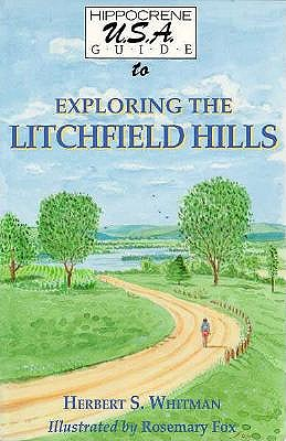Image for Hippocrene U.S.A. Guide to Exploring the Litchfield Hills: In Six Tours