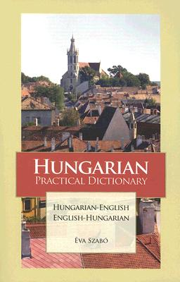 Hungarian-English/English Hungarian Practical Dictionary, Szabo, Eva