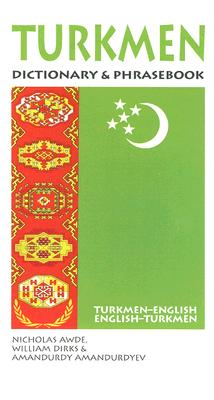 Image for Turkmen Dictionary & Phrasebook: Turkmen-English/English-Turkmen (Hippocrene Dictionary & Phrasebooks)