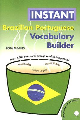 Instant Brazilian Portuguese Vocabulary Builder (Portuguese Edition), Means, Tom