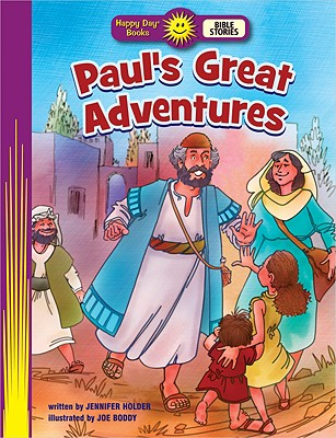 Image for Paul's Great Adventures (Happy Day Books: Bible Stories)