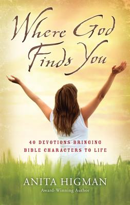 Image for Where God Finds You: 40 Devotions Bringing Bible Characters to Life