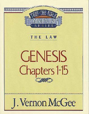 GENESIS, CHAPTERS 1-15, McGee, J. Vernon