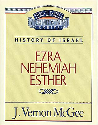 Image for Ezra, Nehemiah and Esther (Thru the Bible Commentary Series Volume 15)