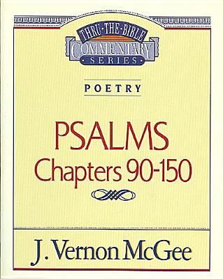 Image for Psalms, Chapters 90-150 (Thru the Bible)