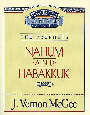Image for Nahum / Habakkuk The Prophets (Thru The Bible Commentary Series Volume 30)