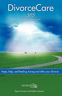 Image for Divorce Care: Hope, Help, and Healing During and After Your Divorce