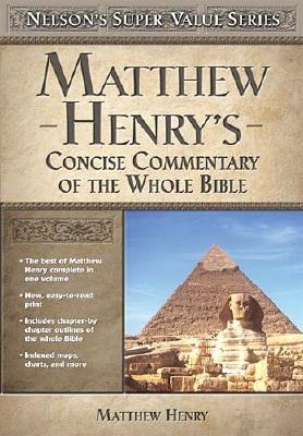 Image for Matthew Henry's Concise Commentary on the Whole Bible (Super Value Series)