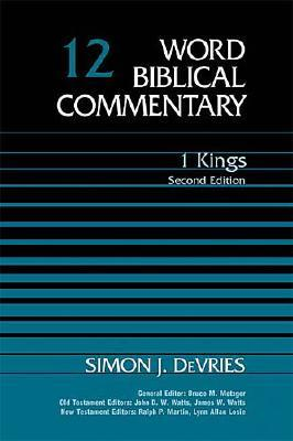 WBC Vol. 12, 1 Kings: Second Edition (Word Biblical Commentary), Simon J. Devries