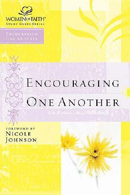 Image for Encouraging One Another (Women of Faith Study Guide Series)