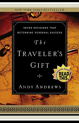 The Traveler's Gift: Seven Decisions that Determine Personal Success, Andrews, Andy