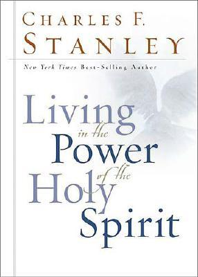 Living In The Power Of The Holy Spirit, Stanley, Charles