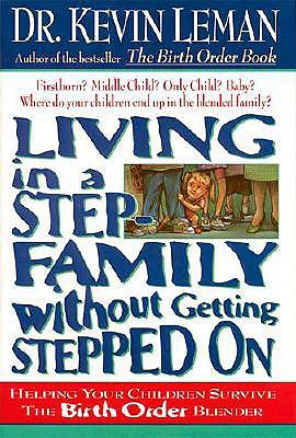 Image for Living In A Step-family Without Getting Stepped On Helping Your Children Survive The Birth Order Blender